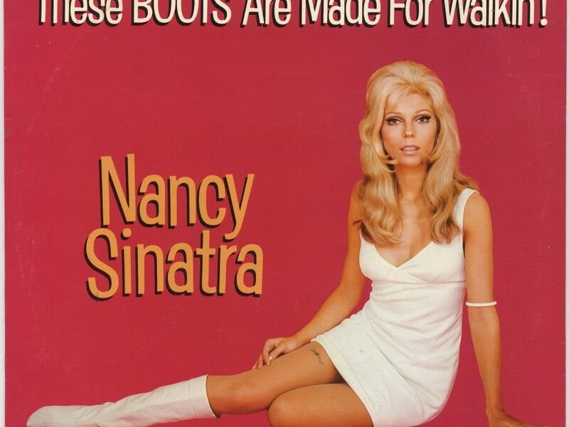 Nancy Sinatra singer of 'These Boots Are Made for Walking'