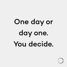 Day One or One Day.